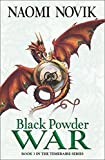 Black Powder War (The Temeraire Series, Book 3) by Naomi Novik (2007-08-06)
