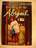 Daring to Be Abigail, Rachel Vail, 0531095177