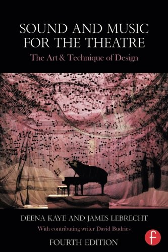 Sound and Music for the Theatre: The Art & Technique of Design