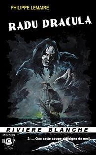 Radu Dracula, tome 2 : Que cette coupe s'éloigne de moi ! par Philippe Lemaire (II)