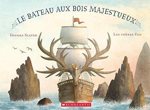 Le Bateau Aux Bois Majestueux (French Edition)
