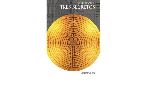 Revelacion de Tres Secretos (Spanish Edition): Gaspard Galland, Oscar Puente, Raquel Alba, Lluis Valverde: 9788496700345: Amazon.com: Books