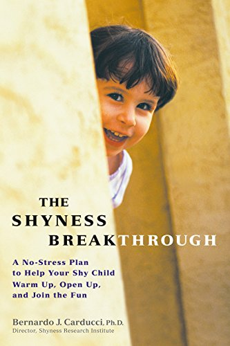 The Shyness Breakthrough: A No-Stress Plan to Help Your Shy Child Warm Up, Open Up, and Join tthe Fun