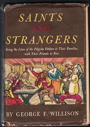 Saints & Strangers: Being The Lives Of The Pilgrim Fathers & Their Families, With Their Frineds And Foes