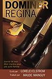 Dominer Regina: Journal de mon désir imprévu pour une autre femme