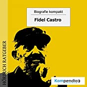 Fidel Castro (Biografie kompakt) | Robert Sasse, Yannick Esters