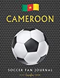 Cameroon Soccer Fan Journal: Great gift for Football / Futbol fans - Sons, Daughters, Mums, Dads Relatives and Friends