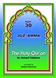 The Holy Qur'an for School Children (Part 30, Juz 'Amma)