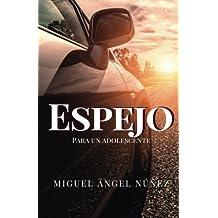 Espejo para un adolescente (Spanish Edition) Jul 05, 2017