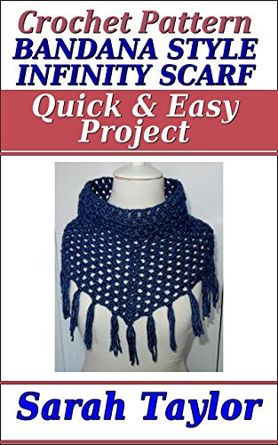 Bandana Style Infinity Scarf Quick And Easy Crochet Pattern