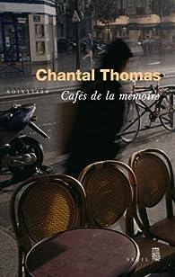 Cafés de la mémoire par Chantal Thomas