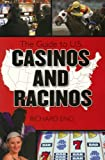The Complete Guide to U. S. Casinos and Racinos, Richard Eng, 1932910891