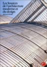 Les Sources de l'architecture moderne et du design par Pevsner