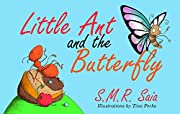 Little Ant and the Butterfly: (Moral: Appearances Can Be Deceiving) (Little Ant Books Book 1)
