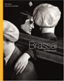 Brassai: The Monograph
