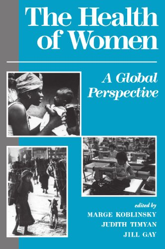 The Health Of Women: A Global Perspective