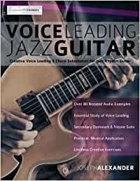 Voice Leading Jazz Guitar: Creative Voice Leading and Chord Substitution for Jazz Rhythm Guitar: Volume 3 Guitar Chords in Context: Amazon.es: Alexander, Mr Joseph ...