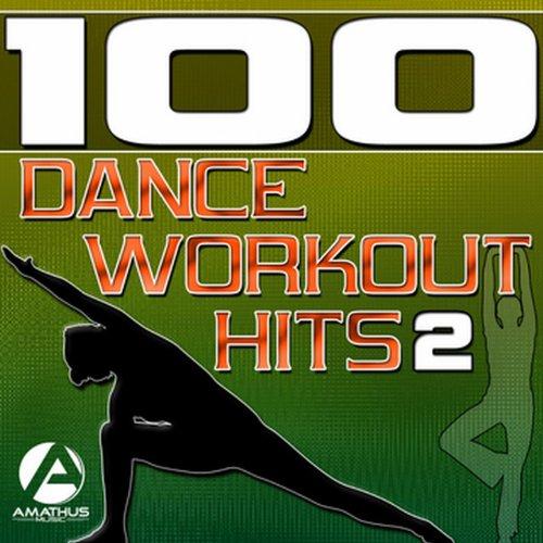 100 Dance Workout Hits 2 - Techno, Electro, House, Trance Exercise & Aerobics Music