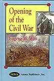 Opening of the Civil War, Eugene M. Wait, 1560727403