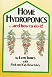 Home Hydroponics And How To Do It!