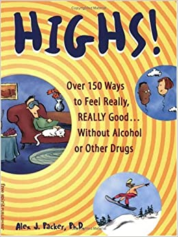Descargar La Libreria Torrent Highs: Over 150 Ways To Feel Really, Really Good Without Alcohol Or Other Drugs PDF PDF Online