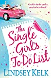 The Single Girl's To-Do List by  Lindsey Kelk in stock, buy online here