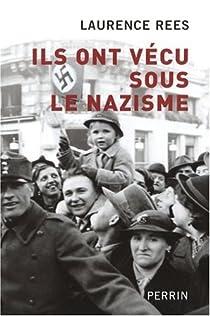 Ils ont vécu sous le nazisme par Rees