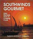 Southwinds Gourmet, Susan Garrett Mason, 1892216108
