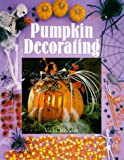 Pumpkin Decorating, Vicki Rhodes, 0806995742