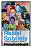 img - for Racial Sobriety: A Journey from Hurts to Healing book / textbook / text book