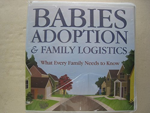 Babies, Adoption, & Family Logistics: What Every Family Needs to Know