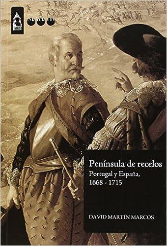PENÍNSULA DE RECELOS: Portugal y España, 1668-1715 Simancas: Amazon.es: Martín Marcos, David: Libros