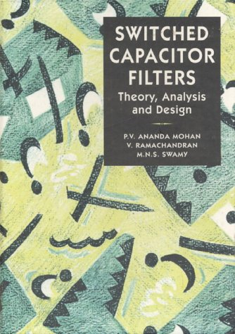 Switched Capacitor Filters: Theory, Analysis and Design (Switched Capacitor Filters Theory Analysis And Design)