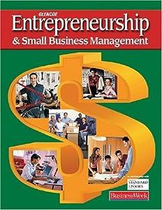 Entrepreneurship and Small Business Management, Student Edition (ENTREPRENEURSHIP SBM) by McGraw-Hill Education