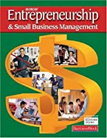 Entrepreneurship and Small Business Management, Student Edition (ENTREPRENEURSHIP SBM)