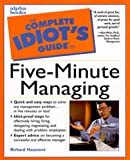 Complete Idiot's Guide to Five-Minute Managing, Richard Haasnoot, 0028636341