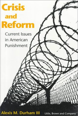 Crisis and Reform: Current Issues in American Punishment