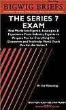 The Series 7 Exam, Laurie Mingolelli, Bigwig Briefs, Aspatore Books Staff, 1587622106