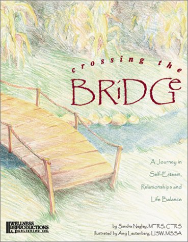 Crossing the Bridge : A Journey in Self-Esteem, Relationships and Life Balance
