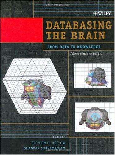 Databasing the Brain: From Data to Knowledge (Neuroinformatics) pdf epub