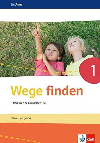 Wege finden 1: Arbeitsheft Klasse 1 (Wege finden. Ausgabe Sachsen, Sachsen-Anhalt, Thüringen ab 2017)