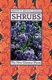 Shrubs (Brooklyn Botanic Garden All-Region Guide)