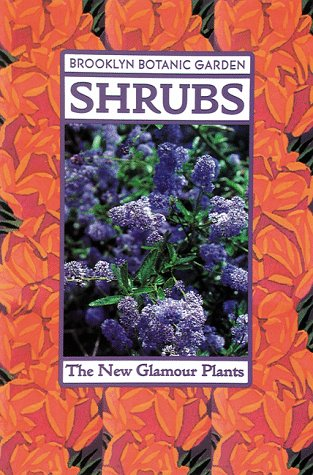 Shrubs (Brooklyn Botanic Garden All-Region Guide)