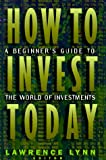 How to Invest Today, Lawrence Lynn, 0805037330