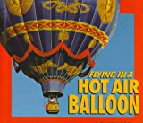 Image: Flying in a Hot Air Balloon by Cheryl Walsh Bellville. Publisher: Carolrhoda Books (September 1993)