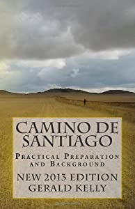 By Mr Gerald Kelly - Camino de Santiago - Practical Preparation and Background: 1 (6.6.2012)