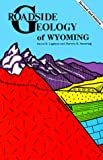 Roadside Geology of Wyoming by David Lageson front cover