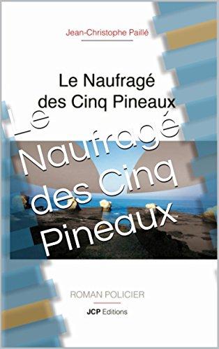 Le Naufragé des Cinq Pineaux (French Edition)