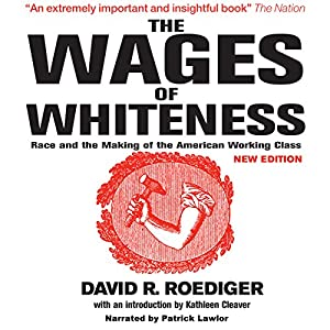 The Wages of Whiteness Audiobook