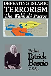 Defeating Islamic Terrorism--The Wahhabi Factor